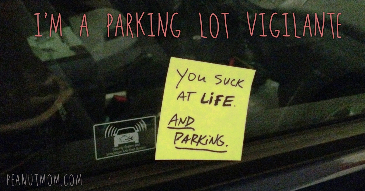 I'm a bad blogger… and a parking lot vigilante